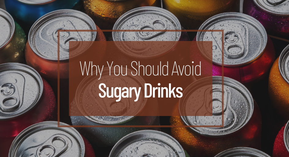 blog image of soda cans; blog title: Why You Should Avoid Sugary Drinks